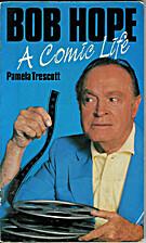 BOB HOPE: A COMIC LIFE by Pamela Trescott