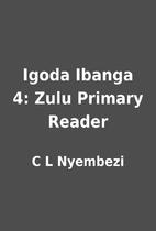 Igoda Ibanga 4: Zulu Primary Reader by C L…