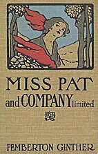 Miss Pat and Company, Limited by Pemberton…
