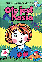Oto jest Kasia by Mira Jaworczakowa
