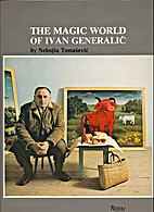 The magic world of Ivan Generalić by Ivan…