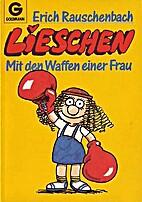 Lieschen II. Mit den Waffen einer Frau. (…