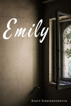 Emily by Beate Sigriddaughter