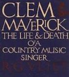 Clem Maverick: The Life and Death of a…