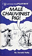 Male chauvinist pig! - Playboy by Donald…