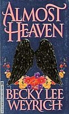 Almost Heaven by Becky Lee Weyrich