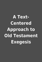 A Text-Centered Approach to Old Testament…