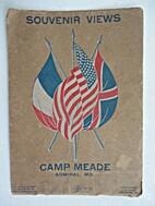 Souvenir Views, Camp Meade, Admiral, Md.