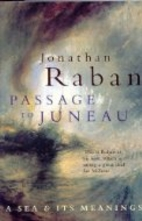 Passage to Juneau by Jonathan Raban