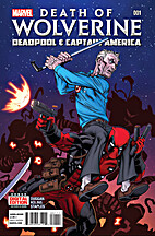 Death of Wolverine: Deadpool and Captain…