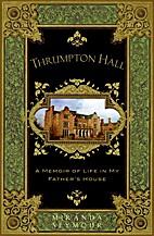 Thrumpton Hall: A Memoir of Life in My…