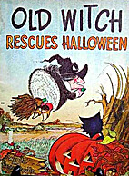 Old Witch Rescues Halloween by Wende Devlin