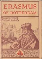 Erasmus of Rotterdam by Stefan Zweig