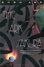 Ark Sakura by Kobo Abe