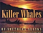 Killer Whales of Southern Alaska by Craig…