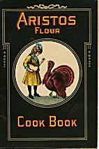 Aristos Flour Cook Book by The Southwestern…