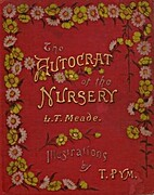 The Autocrat of the Nursery by L.T. Meade
