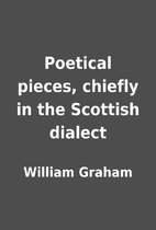 Poetical pieces, chiefly in the Scottish…
