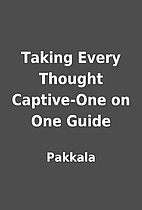 Taking Every Thought Captive-One on One…