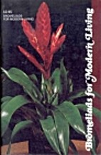 Bromeliads for Modern Living by Louis Wilson