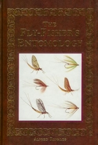 The Fly-Fisher's Entomology by Alfred…