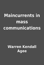Maincurrents in mass communications by…