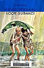 Nieuw verhaal voor Subandi by Tim Maran
