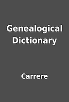 Genealogical Dictionary by Carrere