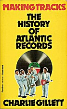 Making Tracks: Atlantic Records and the…