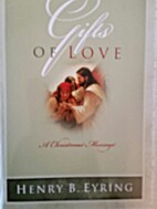 Gifts of Love by Henry B. Eyring