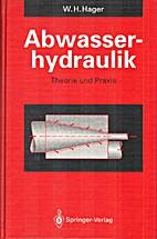 Abwasserhydraulik : Theorie und Praxis by…