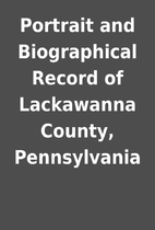 Portrait and Biographical Record of…