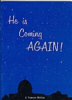 HE IS COMING AGAIN by J. Vernon McGee