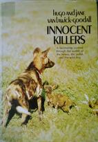 Innocent Killers by Hugo Van Lawick-Goodall