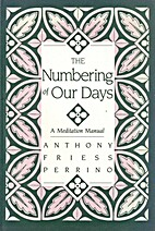Numbering of Our Days by Anthony Friess…