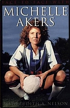 Face to Face With Michelle Akers by Michelle…