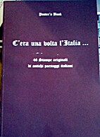 C'era una volta l'Italia...(stampe) by Typis…