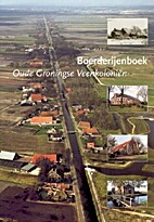 Boerderijenboek Oude Groningse Veenkoloniën…