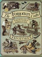 The Forgotten Crafts by John Seymour