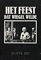 Het feest dat Wiegel wilde : 30 april 1980…