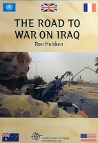 The road to war on Iraq by R. H. (Ronald…
