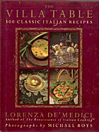 The Villa Table: 300 Classic Italian Recipes…