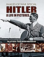 Hitler: A Life in Pictures : The Official…