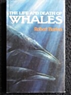 The Life and Death of Whales by Robert…