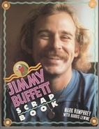 The Jimmy Buffett Scrapbook by Mark Humphrey