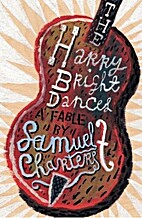 The Harry Bright Dances: A Fable by Samuel…