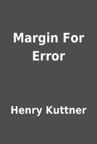 Margin For Error by Henry Kuttner