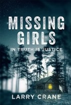 Missing Girls: In Truth Is Justice by Larry…