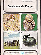 Prehistoria de Europa: Las raices…