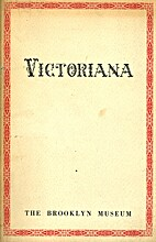 VICTORIANA - AN EXHIBITION OF THE ARTS OF…